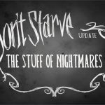 dont_starve_the_stuff_of_nightmares