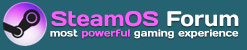 SteamOS Forum - the most powerful gaming experience